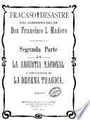 Fracaso y desastre del gobierno del Sr. Don Francisco I. Madero