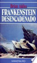Frankenstein desencadenado