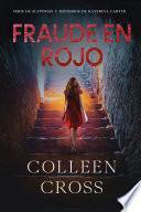 Fraude en rojo: Los misterios de Katerina Carter ; los colores del fraude