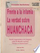 Frente a la infamia la verdad sobre Huanchaca