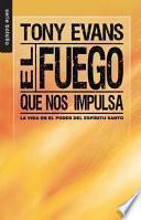 Fuego que nos impulsa/ The Fire That Ignites