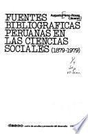 Fuentes bibliográficas peruanas en las ciencias sociales (1879-1979)