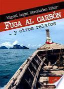 FUGA AL CARBÓN ...y otros relatos