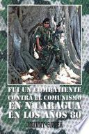 Fui un combatiente contra el comunismo en Nicaragua en los años 80