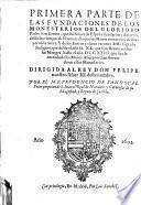 Fundaciones de los monasterios de S. Benito, que los reyes de Espana fundaron y dotaron