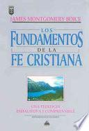 Fundamentos de la fe cristiana/ Foundations Of The Christian Faith