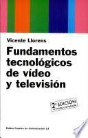 Fundamentos tecnológicos de vídeo y televisión