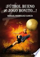 ¡Fútbol bueno ≠ jogo bonito...!