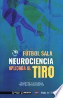 Fútbol sala. Neurociencia aplicada al tiro