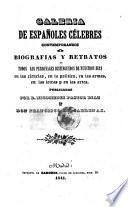 Galeria de espanoles celebres contemporaneos o biografias y retratos de todos los personages distinguidas de nuestros dias ... publicadas por Nicomedes Pator Diaz y Francisco de Cardenas. (hisp.)