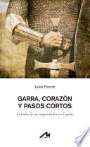 GARRA, CORAZÓNY PASOS CORTOS: La lucha de un emprendedor en España