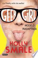 Geek Girl 2. Modelo inadaptada (Edición mexicana)
