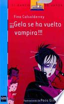 ¡Gela se ha vuelto vampira!