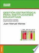 Gestión estratégica para instituciones educativas