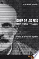 Giner de los Ríos. Poder, Estética y Pedagogía