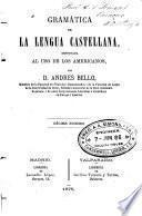 Gramatica de la lengua castellana, destinada al uso de los americanos,