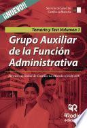 Grupo Auxiliar de la Función Administrativa. Servicio de Salud de Castilla-La Mancha (SESCAM). Temario y Test. Volumen 1