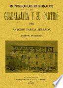 Guadalajara y su partido. Monografías provinciales.