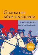 Guadalupe años sin cuenta