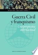 Guerra civil y franquismo. Una perspectiva internacional