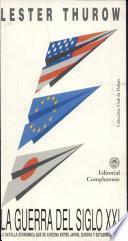 Guerra del Siglo XXI. La batalla económica que se avecina entre Japón, Europa y Estados Unidos