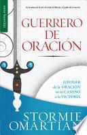Guerrero de Oracion = Prayer Warrior