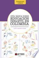 Guía básica sobre educación infantil en Colombia