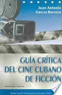Guía crítica del cine cubano de ficción