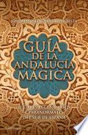 Guía de la Andalucía mágica