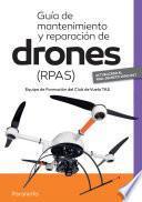 Guía de mantenimiento y reparación de drones RPAS