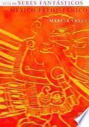 Guía de seres fantásticos del México prehispánico