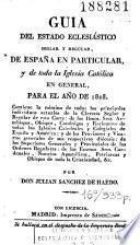 Guia del estado eclesiastico seglar y regular, de España en particular, y de toda la Iglesia Católica en general, para el año de 1828