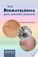 Guía dermatológica para atención primaria