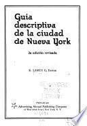 Guia descriptiva de la ciudad de Nueva York ...