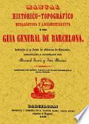 GUIA GENERAL DE BARCELONA. MANUAL HISTORICO TOPOGRAFICO