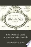 Guia oficial de Cadiz, su provincia y departmento
