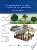 Guía para alimentación animal y elaboración de concentrados