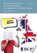 Guía para auxiliares de conversación de español en el Reino Unido. Curso 2017-2018