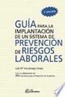 Guia para la Implantacion de un Sistema de Prevencion de Riesgos Laborales