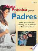 Guia Practica Para Padres/Practical Guide for Parents