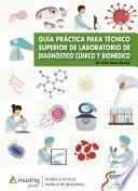 Guía práctica para técnico superior de laboratorio de diagnóstico clínico y biomédico