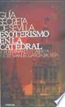Guía secreta de Sevilla, esoterismo en la catedral