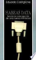 Habaes Data: Hacia la Concepcion de Una Nueva Intimidad