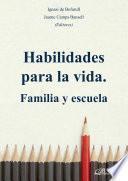 Habilidades para la vida. Familia y escuela.