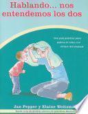 Hablando... nos entendemos los dos: Una gía práctica para padres de niños con retraso del lenguaje