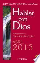 Hablar con Dios - Abril 2013