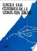 Hacia las cumbres de la unión con Dios