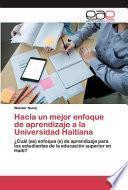 Hacia un mejor enfoque de aprendizaje a la Universidad Haitiana