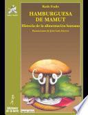 Hamburguesa de mamut. Historia de la alimentación humana