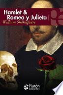 Hamlet & Romeo y Julieta